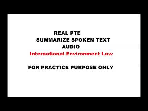International Environment Law -- REPEATED REAL PTE SUMMARIZE SPOKEN TEXT