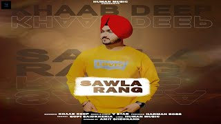New Punjabi Song 2021 Sawla Rang | Khaab Deep | V Star | Harman Bigg Boss | Human Music