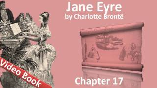 Chapter 17 - Jane Eyre by Charlotte Bronte(, 2011-07-11T17:46:04.000Z)