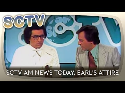 SCTV AM  Today: Earl's attire