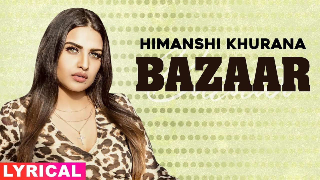 Himanshi khurana (Model Lyrical)| Bazaar | Afsana Khan | Yuvraj Hans| Gold Boy| New Punjabi Song2020
