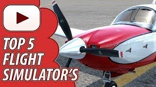 Top 5 | Must Have | Flight Simulators | 2017