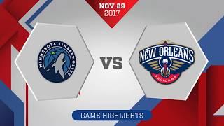 Minnesota Timberwolves vs. New Orleans Pelicans - November 29, 2017