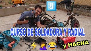 8️⃣MOTO ZOMBIE☠️ CURSO DE RADIAL Y SOLDADURA....y HACHA🤦😂 Ultimo capítulo
