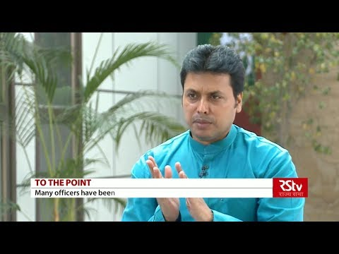 To The Point With Biplab Kumar Deb, CM, Tripura