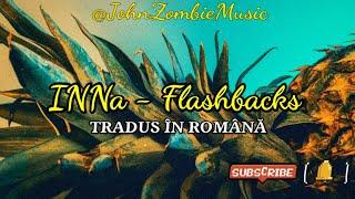 INNA - Flashbacks (Tradus În Română)