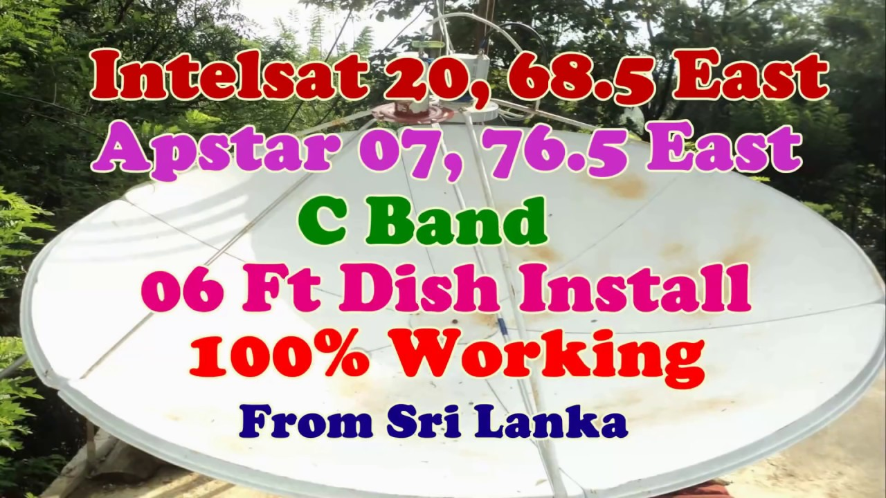 Intelsat 20 68 5 East ,Apstar 07 76 5 East ,06 Ft Dish Install,Animal  Planet HD and Sony Pacakge On by Achintha Satellite PRO