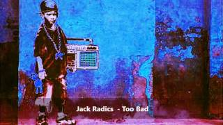 Jack Radics - Too Bad