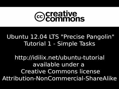 Ubuntu 12.04 LTS Tutorial 1 - Simple Tasks