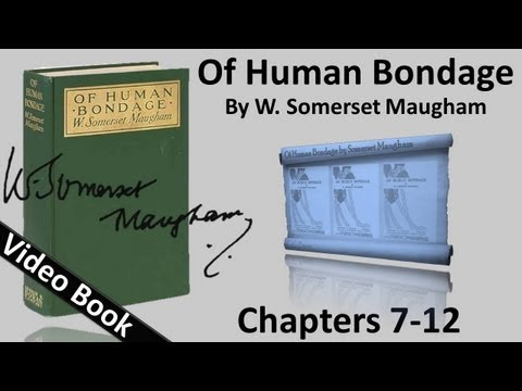 Chs 007-012 - Of Human Bondage by W. Somerset Maugham