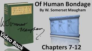 Chs 007-012 - Of Human Bondage by W. Somerset Maugham(, 2012-02-06T16:10:27.000Z)