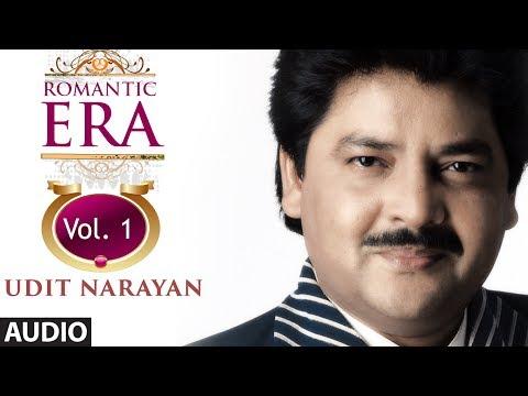 Romantic Era With Udit Narayan | Bollywood Romantic Songs | Vol. 1 | Jukebox