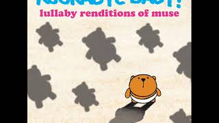 Knights of Cydonia - Lullaby Renditions of Muse - Rockabye Baby!