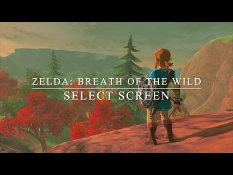 Zelda Breath of the Wild Music: Select Screen - Fan Made