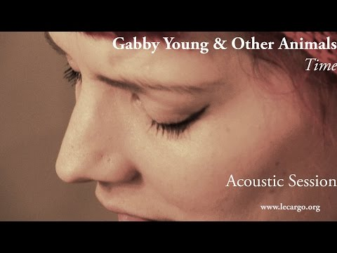 #775 Gabby Young & Other Animals - Time (Acoustic Session)