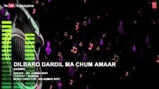 Official : Dilbaro Dardil Ma Full (HD) Song | T-Series Kashmiri Music | Gh. Ahmad Sofi