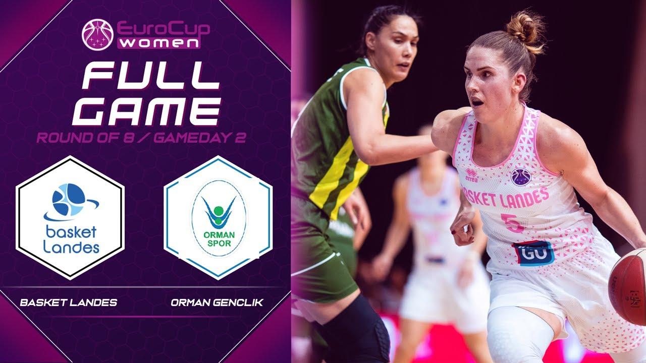 Basket Landes v Orman Genclik - Full Game- EuroCup Women 2019