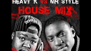 Heavy k VS Mr style House mix