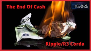 Ripple/XRP- The End Of Cash