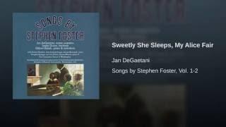 Sweetly She Sleeps, My Alice Fair
