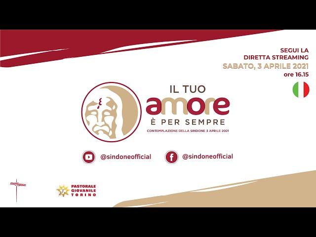 3 APRILE 2021  -Diretta streaming della Contemplazione della Sindone di Torino