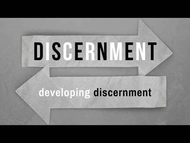 Developing Discernment - Selected Scriptures (Pastor Robb Brunansky)