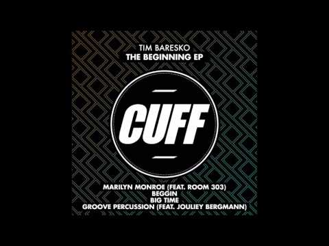 Tim Baresko & Room 303 - Marilyn Monroe (Original Mix) [CUFF] Official