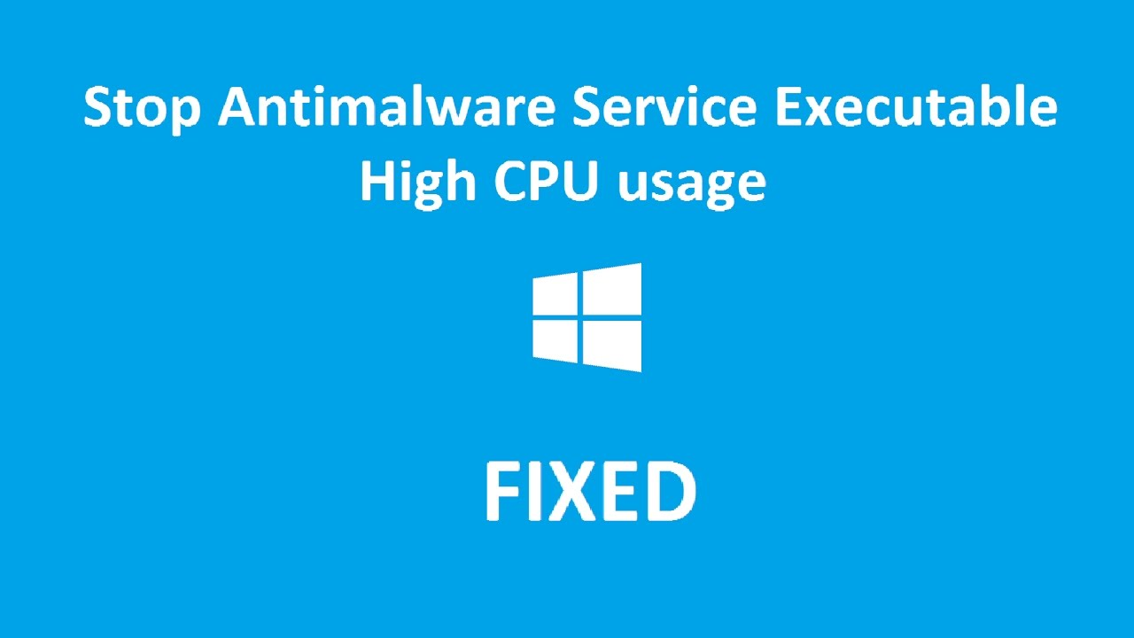 How To Stop Antimalware Service Executable From Using Cpu 100