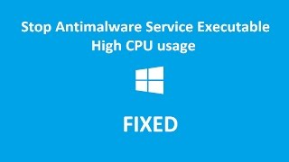 how to stop antimalware service executable from using cpu 100 works