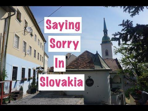 SAYING SORRY IN SLOVAKIA