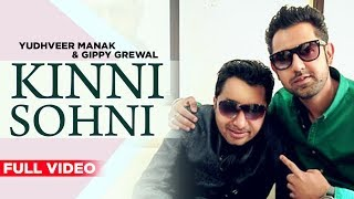 Kinni Sohni (Official Video) | Gippy Grewal & Yudhvir Manak | New Punjabi Songs