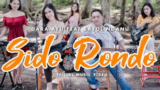 Dara Ayu Ft. Bajol Ndanu - Sido Rondo (Official Music Video) | KENTRUNG