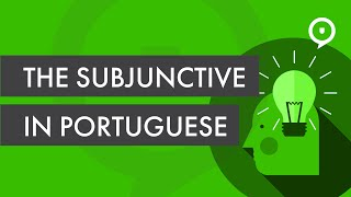 Learn how to use the subjunctive in Portuguese