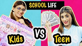 School Life : Kids Vs. Teen | SAMREEN ALI