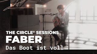 Gambar cover Faber - Das Boot ist voll | ⭕ THE CIRCLE #31 | OFFSHORE Live Session