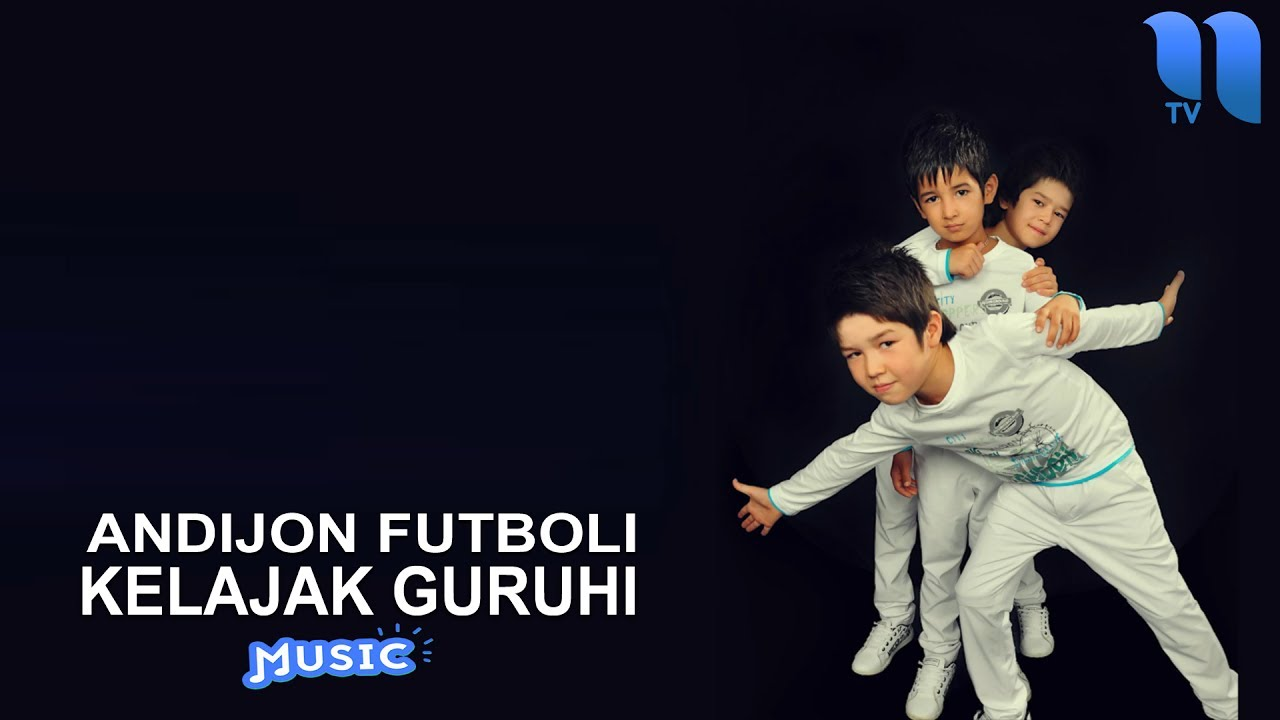 Kelajak guruhi - Andijon futboli   Келажак гурухи - Андижон футболи (music version)