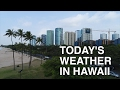 Today's Weather in Hawaii Feb. 3, 2017