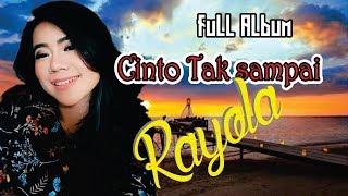 Lagu Minang Terlaris ~ Cinto Tak Sampai ~ Rayola ~ Full Album