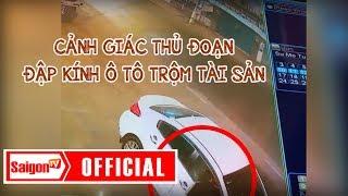 Cảnh giác thủ đoạn đập kính ô tô trộm tài sản - SAIGONTV