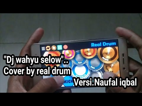 Dj Wahyu Selow Cover By Real Drum Versi Naufal Iqbal