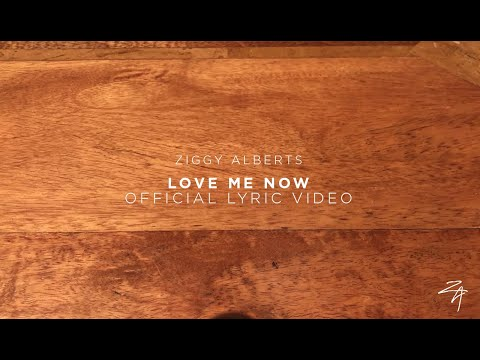 Ziggy Alberts - Love Me Now (Offical Lyric Video)