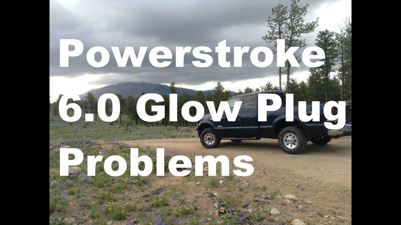 Powerstroke 6 0 glow plug problems youtube
