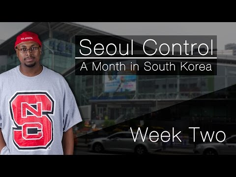 Seoul Control: A Month in South Korea – Week Two