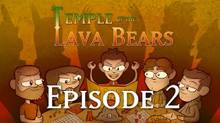 temple of the lava bears ep2