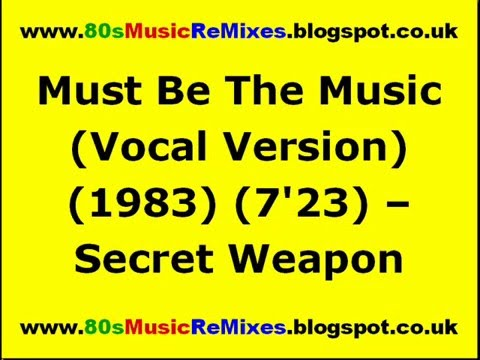 Must Be The Music (Vocal Version) - Secret Weapon | 80s Club Mixes | 80s Club Music | 80s Dance