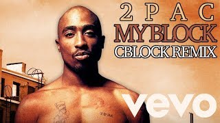 2pac My Block (Cblock Remix)