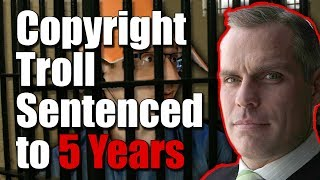 Story Time! Copyright Troll John Steele Sentenced to 5 Years in Federal Prison