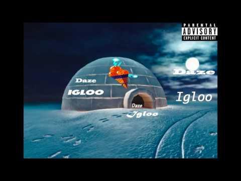 Daze - Igloo (Prod. BYOU$)