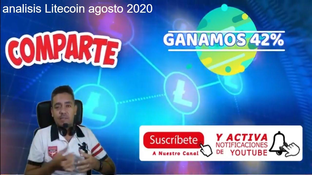Análisis De inversión   Criptomonedas : Litecoin  Agosto 2020   GANAMOS 42%