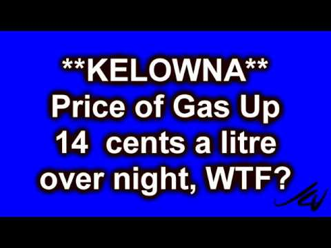 Price of a litre of gas jumps 14 cent in Kelowna  - Inflation ALERT  - YouTube